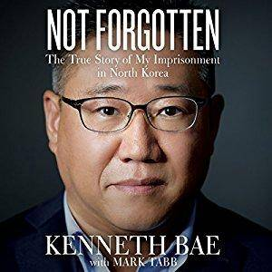 Not Forgotten: The True Story of My Imprisonment in North Korea [Audiobook]