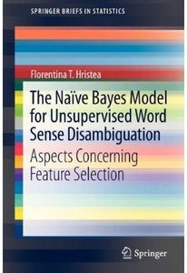 The Naïve Bayes Model for Unsupervised Word Sense Disambiguation: Aspects Concerning Feature Selection