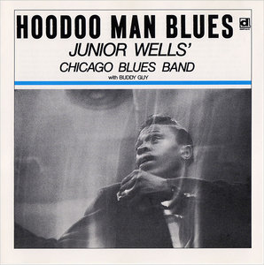 Junior Wells' Chicago Blues Band with Buddy Guy - Hoodoo Man Blues (1965) Reissue 1993 [Re-Up]