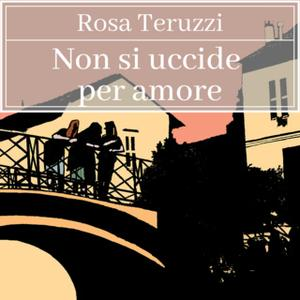 «Non si uccide per amore - 3» by Rosa Teruzzi