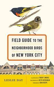 Field Guide to the Neighborhood Birds of New York City (repost)