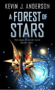 «A Forest of Stars» by Kevin J. Anderson