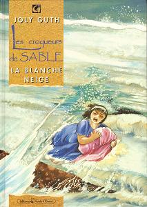 Les Croqueurs de Sable - Tome 3 - La Blanche-Neige