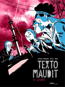 Texto maudit - Tome 1 - Le défi