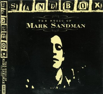 Mark Sandman (Morphine) - Sandbox, The Music Of Mark Sandman (2004) {2 CD plus DVD5 NTSC, Hi-N-Dry Recordings 85524 00011}