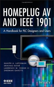 Homeplug AV and IEEE 1901: A Handbook for PLC Designers and Users (Repost)