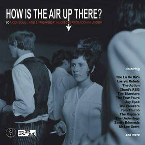 VA - How Is the Air Up There? 80 Mod, Soul, R&B & Freakbeat Nuggets From Down Under (2018)