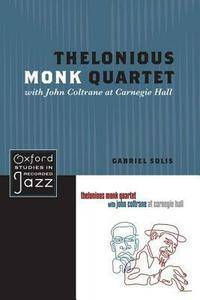 Thelonious Monk Quartet with John Coltrane at Carnegie Hall (repost)