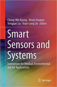 Smart Sensors and Systems: Innovations for Medical, Environmental, and IoT Applications (Repost)
