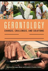 Gerontology: Changes, Challenges, and Solutions [2 volumes]