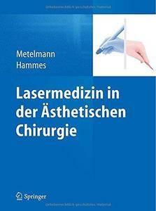 Lasermedizin in der Ästhetischen Chirurgie (Repost)