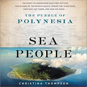 Sea People: The Puzzle of Polynesia [Audiobook]