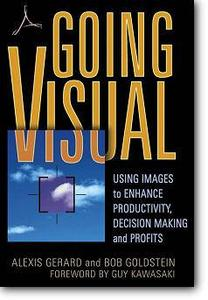 Alexis Gerard, et al, «Going Visual : Using Images to Enhance Productivity, Decision-Making and Profits»
