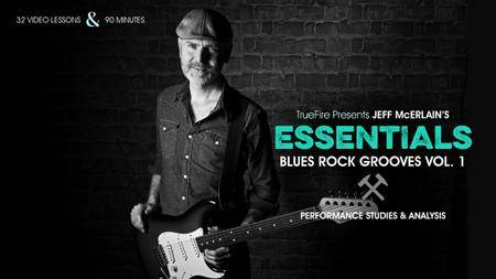 TrueFire - Essentials: Blues Rock Grooves Vol. 1 with Jeff McErlain