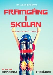 «Framgång i skolan med mental träning» by Annalena Mellblom Lindroos