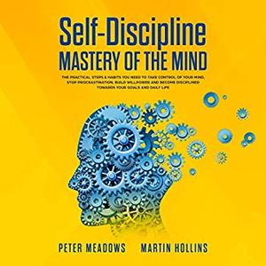 Self-Discipline: Mastery of the Mind [Audiobook]