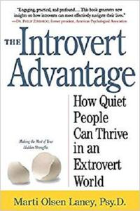 The Introvert Advantage How Quiet People Can Thrive in an Extrovert World