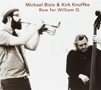 Michael Bisio & Kirk Knuffke - Row For William O. (2016)