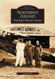 Northwest Airlines: The First Eighty Years [Repost]