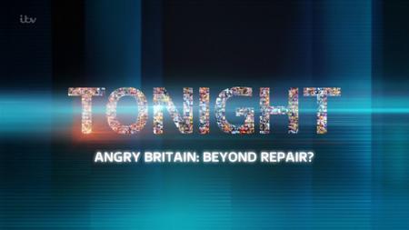 ITV Tonight - Angry Britain: Beyond Repair? (2019)