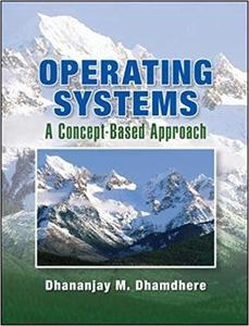 Operating Systems: A Concept Based Approach