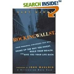 Rocking Wall Street: Four Powerful Strategies That will Shake Up the Way You Invest, Build Your Wealth And Give You Your Life B