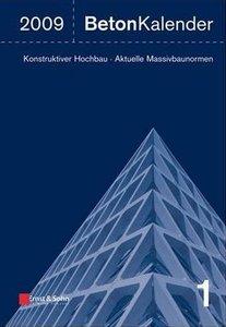 Beton-kalender 2009: Schwerpunkte - Konstruktiver Hochbau - Aktuelle Massivbaunormen (repost)