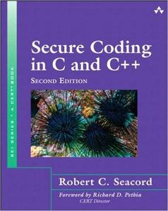 Secure Coding in C and C++ (2nd Edition) (Repost)