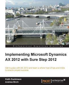 Implementing Microsoft Dynamics AX 2012 with Sure Step 2012 (repost)