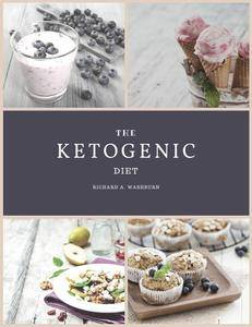 The Ketogenic Diet: Ketogenic Cookbook: Lose Up To 15 Pound In 30 Days. 150 Ketogenic Diet Recipes (repost)