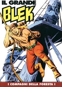 Il Grande Blek - Volume 4 - I Compagni Della Foresta 1 (Gazzetta Dello Sport)