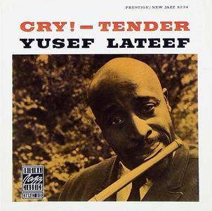 Yusef Lateef - Cry!-Tender (1960) [Reissue 1990]