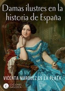 «Damas ilustres en la historia de España» by Vicenta Marquez de la Plata