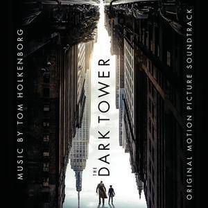 Tom Holkenborg - The Dark Tower (Original Motion Picture Soundtrack) (2017)