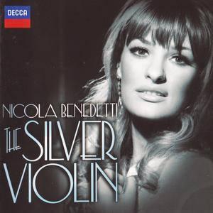 Nicola Benedetti - The Silver Violin (2012) {Decca B0017609-02}