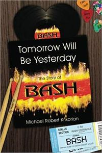 Tomorrow Will Be Yesterday: The Story of BASH