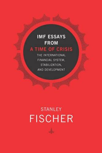 IMF Essays from a Time of Crisis: The International Financial System, Stabilization, and Development (Repost)