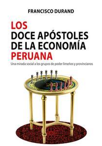 «Los doce apóstoles de la economía peruana» by Francisco Durand