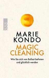 Magic Cleaning: Wie Sie sich von Ballast befreien und glücklich werden
