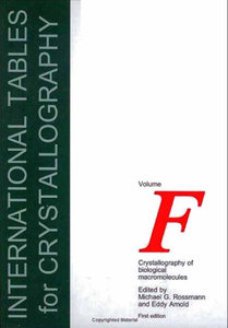 International Tables for Crystallography, Volume F: Crystallography of Biological Macromolecules (repost)