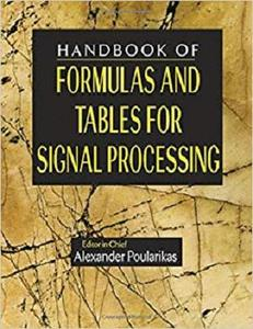 Handbook of Formulas and Tables for Signal Processing [Repost]
