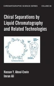 Chiral Separations by Liquid Chromatography: Theory and Applications (Chromatographic Science, Vol. 90) (Chromatographic Scienc