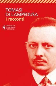 Giuseppe Tomasi di Lampedusa - I racconti. Nuova edizione rivista e accresciuta