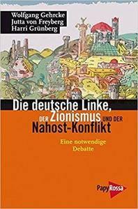 Die deutsche Linke, der Zionismus und der Nahost-Konflikt: Eine notwendige Debatte