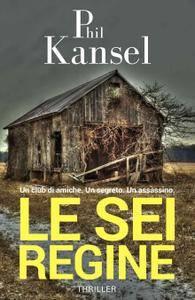 Phil Kansel - Le sei regine
