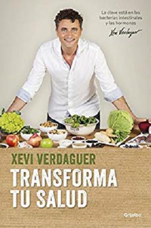 Transforma tu salud: La clave está en las bacterias intestinales y las hormonas (Spanish Edition)