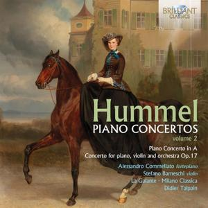 Didier Talpain, Stefano Barneschi & Alessandro Commellato - Hummel: Piano Concertos, Vol. 2 (2019)