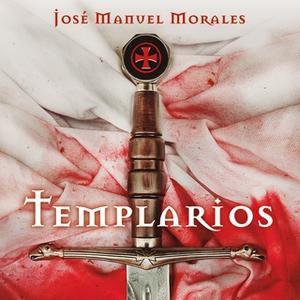 «Templarios» by José Manuel Morales