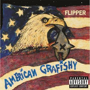 Flipper - American Grafishy (1993) {Def American}