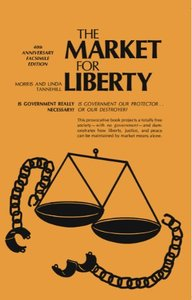 """Market for Liberty"" by Morris Tannehill, Linda Tannehill"